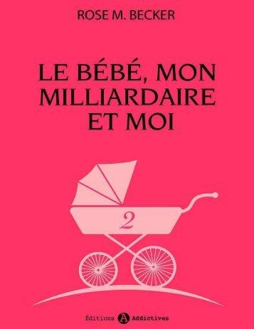 2 Le bebe, mon milliardaire et mo - Rose M. Becker