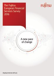 The Fujitsu European Financial Services Survey 2016 A new pace of change