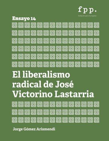El liberalismo radical de José Victorino Lastarria