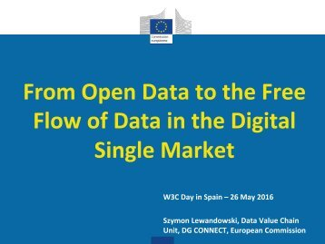 From Open Data to the Free Flow of Data in the Digital Single Market
