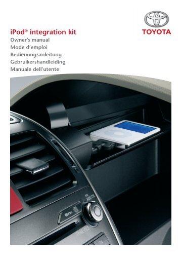 Toyota Ipod Integration Kit English, French, German, Dutch, Italian - PZ420-00261-ME - Ipod Integration Kit English, French, German, Dutch, Italian - mode d'emploi