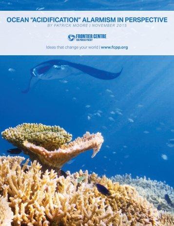 "OCEAN ""ACIDIFICATION"" ALARMISM IN PERSPECTIVE"
