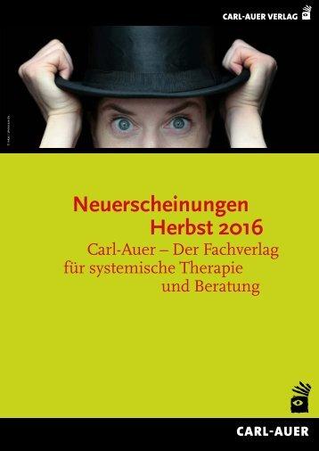 Neuerscheinungen Herbst 2016 – Carl-Auer – Der Fachverlag für systemische Therapie und Beratung (Buchhandelsvorschau)