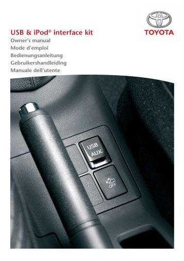 Toyota USB & iPod interface kit - PZ473-00266-00 - USB & iPod interface kit (English, French, German, Dutch, Italian) - mode d'emploi