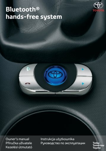 Toyota Bluetooth hands - PZ420-I0290-EE - Bluetooth hands-free system (English Czech Hungarian Polish Russian) - mode d'emploi