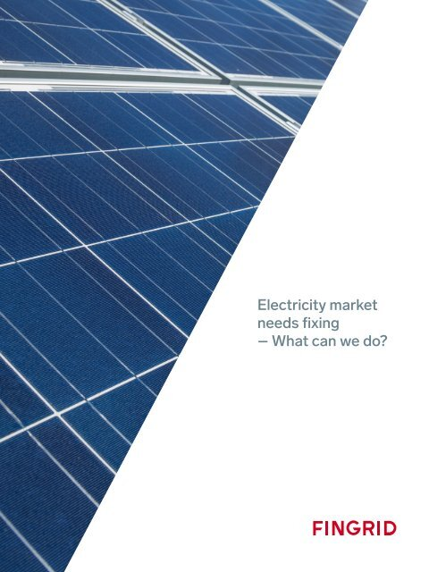 Electricity market needs fixing – What can we do?