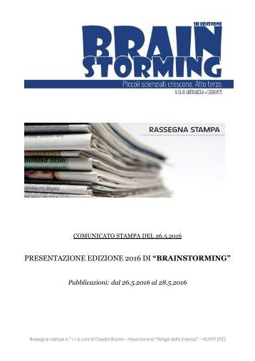 "1 - ""BRAINSTORMING"" A RUOTI (PZ) - RASSEGNA STAMPA DAL 26 AL 28 MAGGIO 2016"