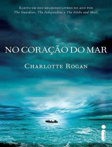 No coracao do mar - Charlotte Rogan