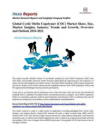 Global Cyclic Olefin Copolymer (COC) Market Share, Size and Analysis 2016-2021: Hexa Reports