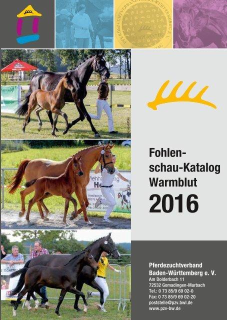 a34d430aef Fohlenschaukatalog Warmblut - PZV Baden-Württemberg 2016