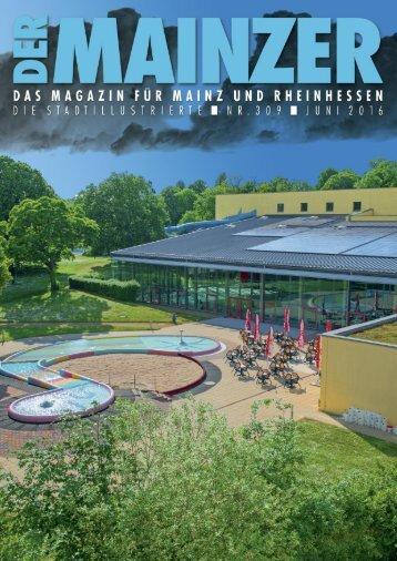 DER MAINZER - Das Magazin für Mainz und Rheinhessen - Nr. 309 - Juni 2016