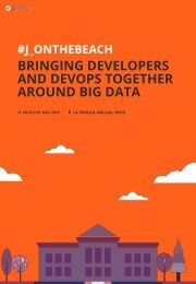 BRINGING DEVELOPERS AND DEVOPS TOGETHER AROUND BIG DATA