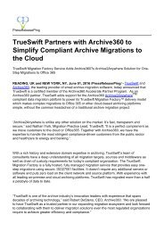 TrueSwift Partners with Archive360 to Simplify Compliant Archive Migrations to the Cloud