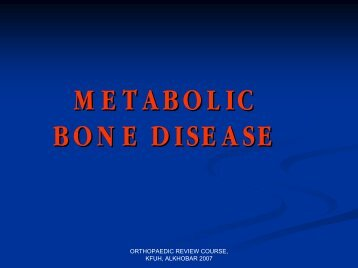 METABOLIC BONE DISEASE - Saudi Orthopaedic Association