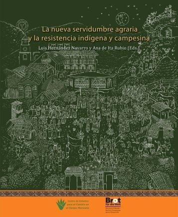 La nueva servidumbre agraria y la resistencia indígena y campesina