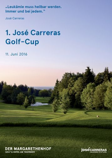 1. José Carreras Golf-Cup - DER MARGARETHENHOF Golf & Hotel am Tegernsee