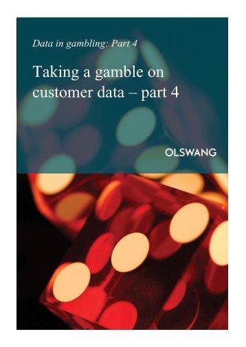 Taking a gamble on customer data – part 4