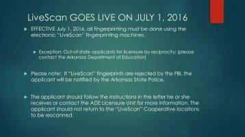 LiveScan GOES LIVE ON JULY 1 2016