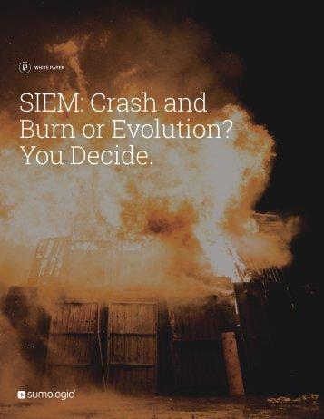 SIEM Crash and Burn or Evolution? You Decide
