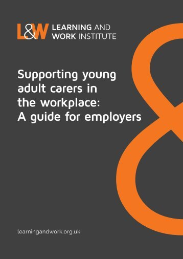 Supporting young adult carers in the workplace A guide for employers