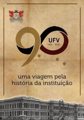 UFV 90 Anos - Uma viagem pela história da instituição