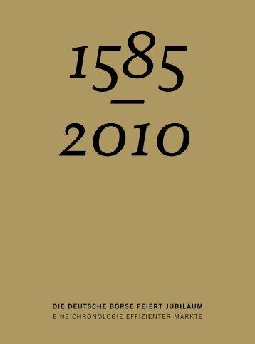 1585–2010 Die Deutsche Börse feiert Jubiläum - Deutsche Börse AG