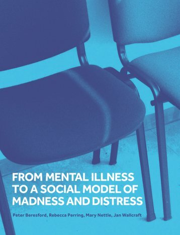 FRoM MeNtal IllNess to a socIal Model oF MadNess aNd dIstRess