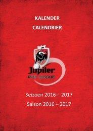 KALENDER CALENDRIER Seizoen 2016 – 2017 Saison 2016 – 2017