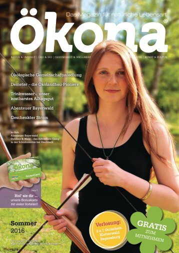 Ökona - das Magazin für natürliche Lebensart: Ausgabe Sommer 2016