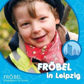 """Regionalbroschüre """"FRÖBEL in Leipzig"""" - FRÖBEL - Kompetenz für ..."""