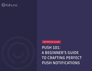Definitive Guide - Push 101 - A Beginner's Guide To Crafting Perfect Push Notifications