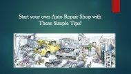 Start your own Auto Repair Shop with these Simple Tips!
