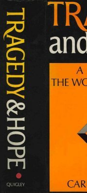 Tragedy and Hope; A History of The World in Our Time - Carroll Quigley (1st Edition, 1966)