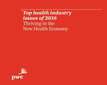 Top health industry issues of 2016 Thriving in the New Health Economy