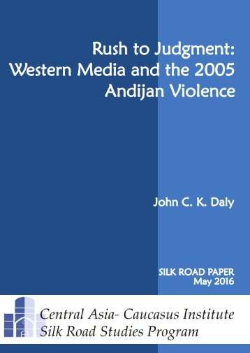 Rush to Judgment Western Media and the 2005 Andijan Violence