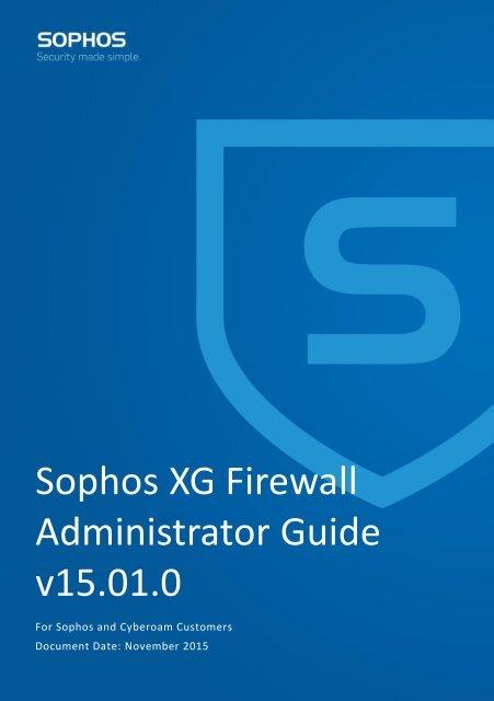 Sophos XG Firewall Administrator Guide v15 01 0