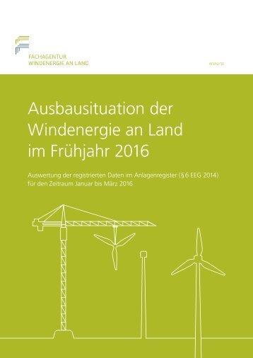 Analyse der Ausbausituation der Windenergie an Land - Fruehjahr 2016