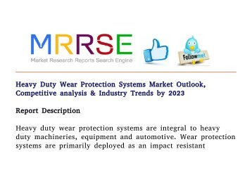Heavy Duty Wear Protection Systems Market analysis & Industry Trends by 2023