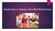 Try these Simple Steps to Organize a Fun-filled Birthday Party for Your Kid!