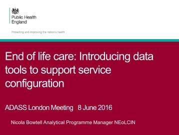 End of life care Introducing data tools to support service configuration