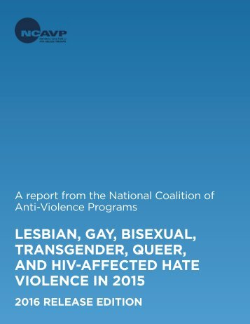 Lesbian Gay bisexUaL TransGenDer QUeer anD hiV-aFFeCTeD haTe VioLenCe in 2015