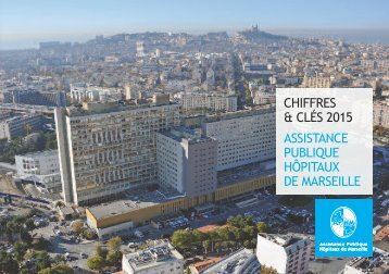 CHIFFRES & CLÉS 2015 ASSISTANCE PUBLIQUE HÔPITAUX DE MARSEILLE