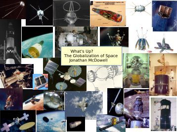 What's Up? The Globalization of Space Jonathan McDowell