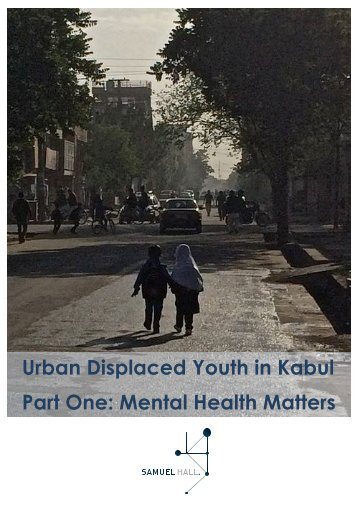 Urban Displaced Youth in Kabul Part One Mental Health Matters