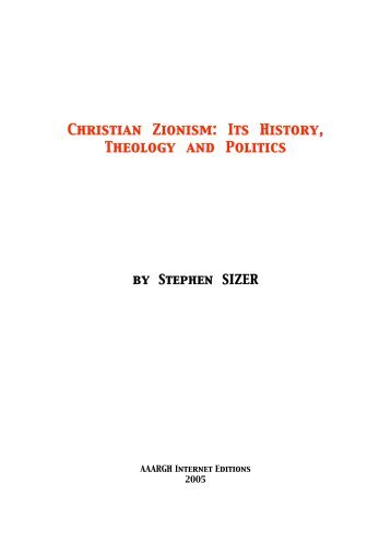 SIZER Rev. Stephen - Christian Zionism _ Its History, Theology and Politics SIZERchriszion
