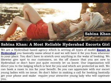 Sabina Khan - A Most Reliable Hyderabad Escorts Girl