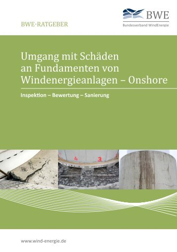 BWE-Ratgeber: Umgang mit Schäden an Fundamenten von WEA onshore