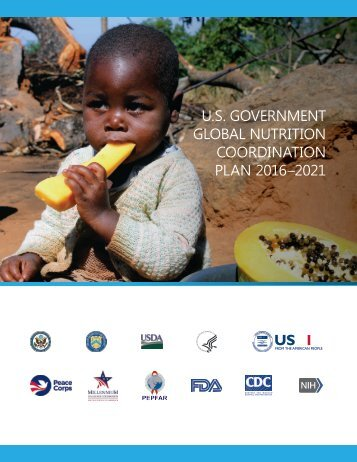U.S GOVERNMENT GLOBAL NUTRITION COORDINATION PLAN 2016–2021