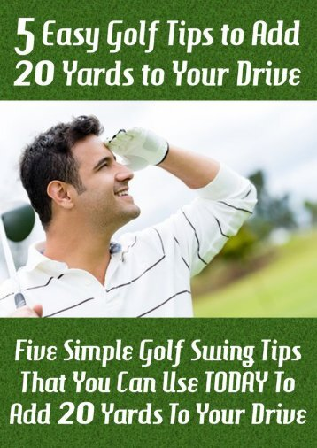 5 Easy Golf Tips To Add 20 Yards To Your Drive