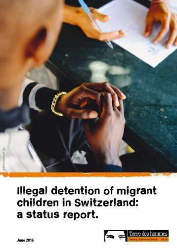 Illegal detention of migrant children in Switzerland a status report